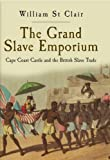 img - for The Grand Slave Emporium: Cape Coast Castle and the British Slave Trade by William St.Clair (2006-05-03) book / textbook / text book