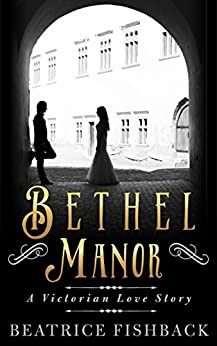 Bethel Manor by [Fishback, Beatrice]