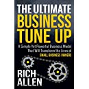 The Ultimate Business Tune Up: A Simple Yet Powerful Business Model That Will Transform the Lives of Small Business Owners