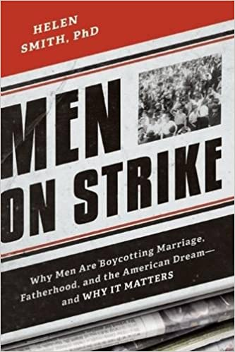 Book Men on Strike: Why Men Are Boycotting Marriage, Fatherhood, and the American Dream - and Why It Matters