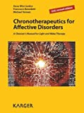 Chronotherapeutics for Affective Disorders: A Clinician's Manual for Light and Wake Therapy Paperback - June 7, 2013