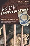 Animal Investigators, Laurel A. Neme, 0813035627