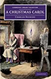 A Christmas Carol: Being a Ghost Story of Christmas (Cambridge Library Collection - Fiction and Poetry), Charles Dickens, 1108057144