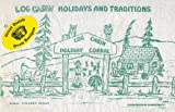 Log Cabin Holidays and Traditions, Gibbs Smith Publisher Staff and Colleen Sloan, 1423631366