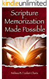 Scripture Memorization Made Possible:  Moving Beyond Rote to Memorize Large Portions of the Bible