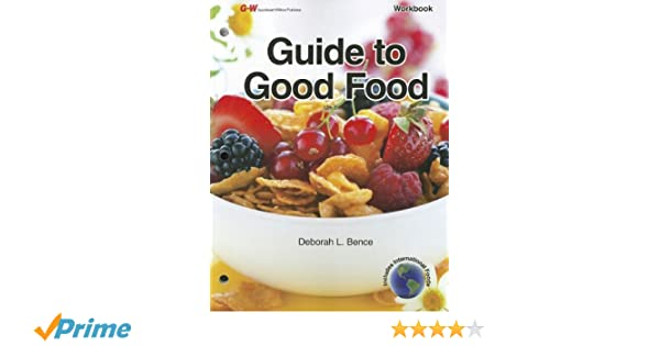 Guide to Good Food: Deborah L. Bence: 9781605256016: Amazon.com: Books