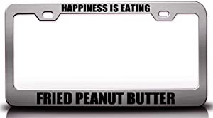 Custom Brother - Happiness is Eating Fried Peanut Butter Food Vegetable Fruit Metal Car SUV Truck License Plate Frame Ch a38