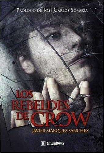 Rebeldes De Crow,Los (Kraken): Amazon.es: Javier Márquez Sánchez, José Carlos Somoza: Libros