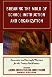 img - for Breaking the Mold of School Instruction and Organization: Innovative and Successful Practices for the Twenty-First Century (January 16, 2010) Paperback book / textbook / text book
