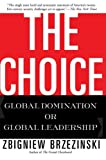 The Choice, Daniel T. Rodgers and Zbigniew Brzezinski, 0465008011