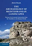 The Archaeology of Mediterranean Landscapes, Kevin Walsh, 052185301X