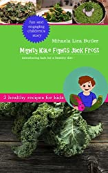 Mighty Kale Fights Jack Frost (Garden Super Heroes Book 3)