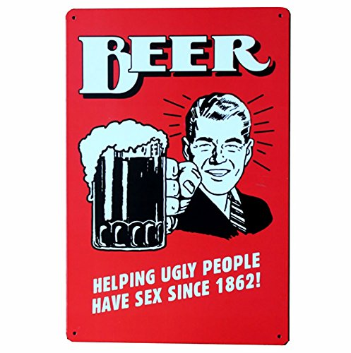 NEWNESS WORLD BEER HELPING UGLY PEOPLE HAVE SEX SINCE 1862! Vintage Classic Metal Tin Signs Metal Tin Plaque for Home/Bar/Shop/Coffee House/Pub Decoration(20 by 30 cm) ()