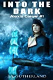 img - for Into the Dark: Alexis Carew #1 (Volume 1) book / textbook / text book
