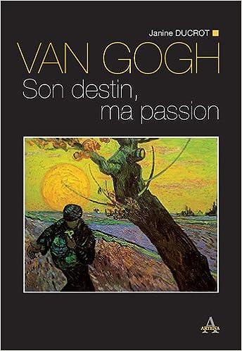 Livre gratuits Van Gogh : Son destin, ma passion pdf, epub