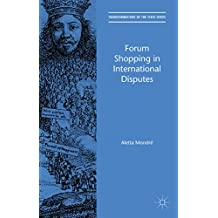Forum Shopping in International Disputes (Transformations of the State) (English Edition)