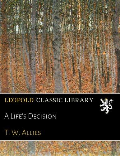 Read Online A Life's Decision PDF