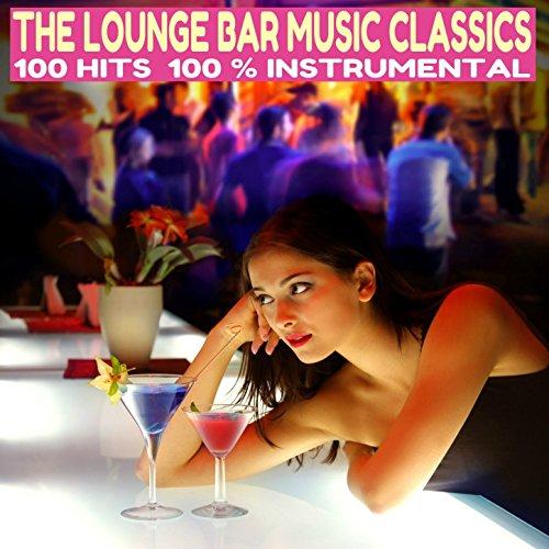 The Lounge Bar Music Classics (100 Hits 100% Instrumental)