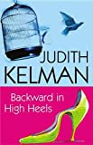 Backward in High Heels, Judith Kelman, 0727891855