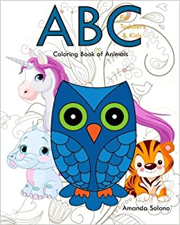 Coloring Book for Toddlers: ABC Coloring Book Of Animals: Animals ...