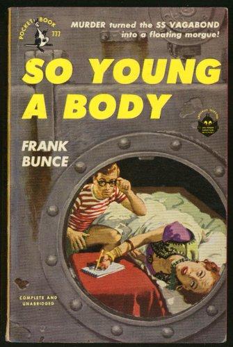 - Frank Bunce: So Young a Body GGA pb redhead dying in bed thru porthole