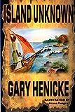 Island Unknown, Gary Henicke, 1477559981