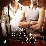 Charlie's Hero: Heroes, Book 1 | Nic Starr