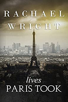 Lives Paris Took by [Wright, Rachael]