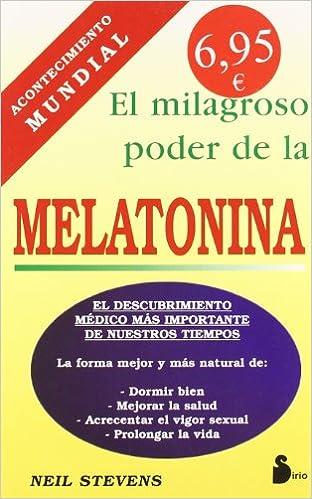 El Milagroso Poder de la Melatonina: Neil Stevens: 9788478081813: Amazon.com: Books