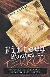 Fifteen Minutes of Terror, Dale Justus, 1462041965