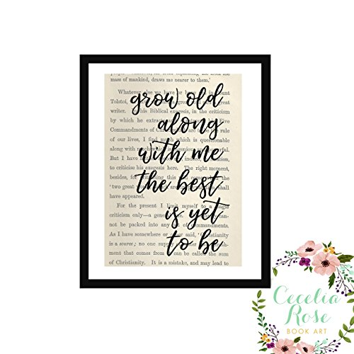 Grow old along with me the best is yet to be Robert Browning John Lennon Yoko Ono Typography Farmhouse Inspirational Quote Upcycled Vintage Book Page Unframed by Cecelia Rose Book Art