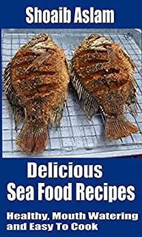 Delicious Sea Food Recipes Watering ebook