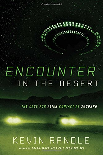 Encounter in the Desert: The Case for Alien Contact at - Missile Base