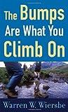 The Bumps Are What You Climb On, Warren W. Wiersbe, 0800787374
