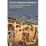 The Art of Museum Exhibitions: How Story and Imagination Create Aesthetic Experiences