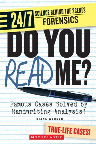 Do You Read Me?: Famous Cases Solved by Handwriting Analysis! (24/7: Science Behind the Scenes: Forensics) by Diane Webber (2007-03-01) by Children's Press(CT)