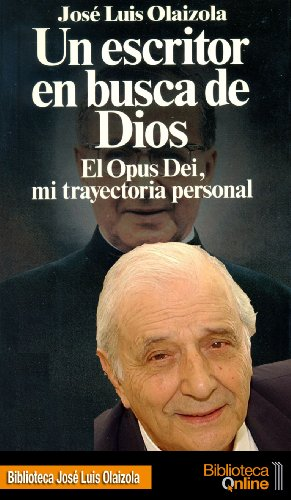 Descargar Libro Un Escritor En Busca De Dios José Luis Olaizola