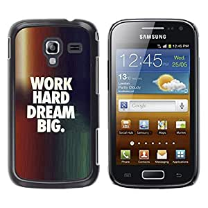// PHONE CASE GIFT // Duro Estuche protector PC Cáscara Plástico Carcasa Funda Hard Protective Case for Samsung Galaxy Ace 2 / WORK HARD - DREAM BIG /