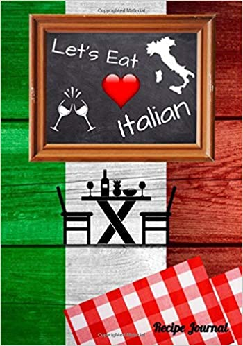 Let S Eat Italian Recipe Journal Bring A Taste Of Italy To Your Home Media Cooktop 9798602430677 Amazon Com Books