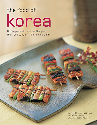 Food of Korea: 63 Simple and Delicious Recipes from the Land