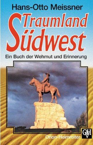 Traumland Südwest: Ein Buch der Wehmut und Erinnerung
