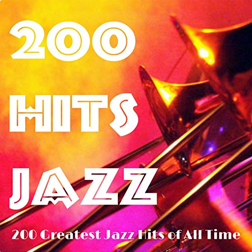 200 Hits Jazz (200 Greatest Ja...