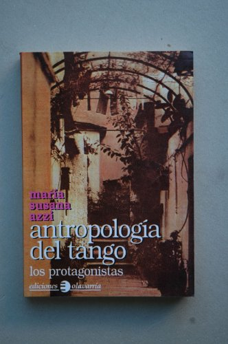 Descargar Libro Antropologia Del Tango María Susana Azzi
