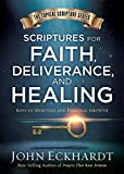 img - for Scriptures for Faith, Deliverance, and Healing: A Topical Guide to Spiritual and Personal Growth (Topical Scripture Series) book / textbook / text book