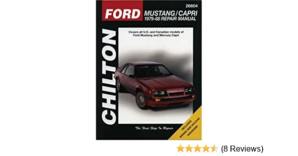 Ford: Mustang / Capri 1979-88 Repair Manual: Covers all U.S. and Canadian models of Ford Mustang and Mercury Capri: Richard Schwartz: 9780801985805: ...
