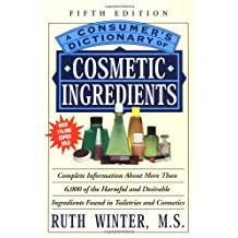 A Consumer's Dictionary of Cosmetic Ingredients: Fifth Edition