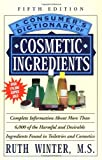A Consumer's Dictionary of Cosmetic Ingredients, Ruth Winter, 0609803670
