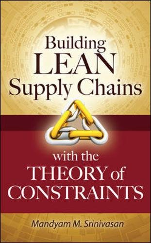 Supply Chain Design - Building Lean Supply Chains with the Theory of Constraints