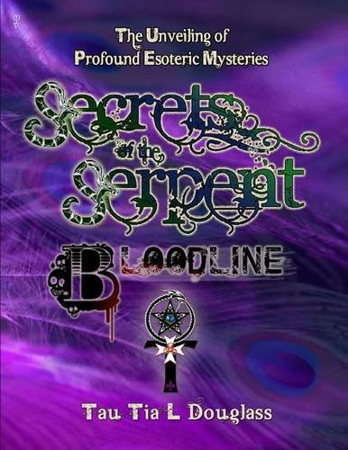 Secrets of the Serpent Bloodline: The Unveiling of Profound Esoteric Mysteries PDF