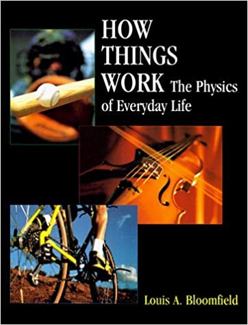 Book How Things Work: The Physics of Everyday Life by Louis A. Bloomfield (1996-08-09)